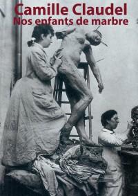 Théâtre : Camille Claudel, nos enfants de marbre